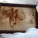 Продам выжженную картину на дереве, Самара